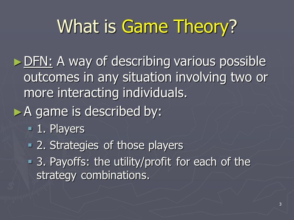 4 Assumptions in Game Theory ► 1.