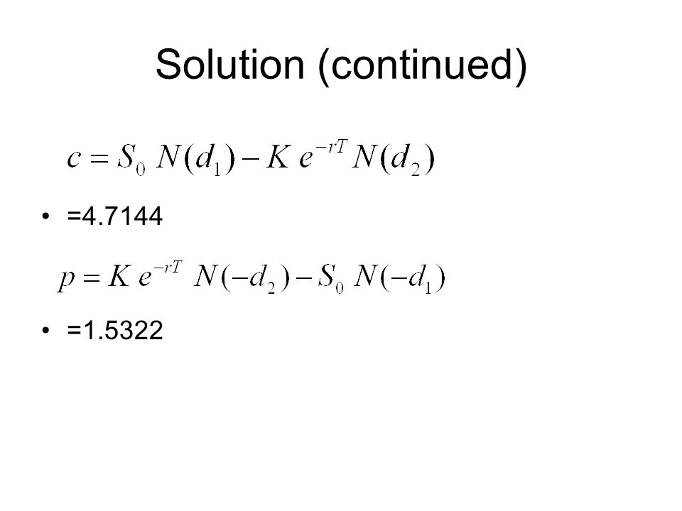 Solution (continued) =4.7144 =1.5322