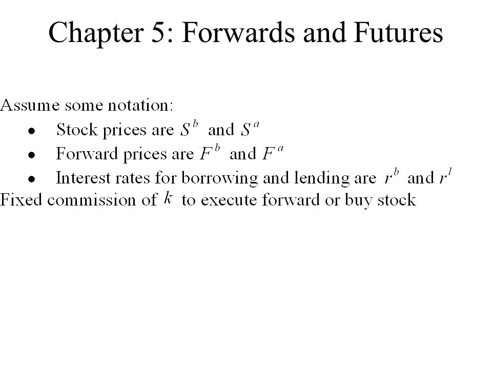 Chapter 5: Forwards and Futures
