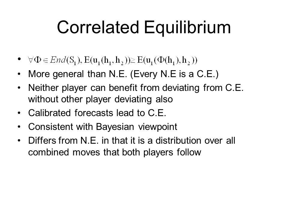 An example: C.E.vs N.E. Game of Dare or Chicken Three N.E.