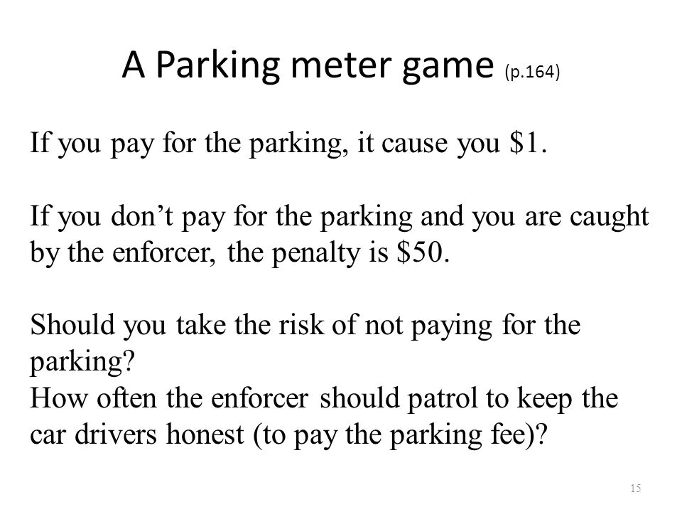 A Parking meter game (p.164) 15 If you pay for the parking, it cause you $1.