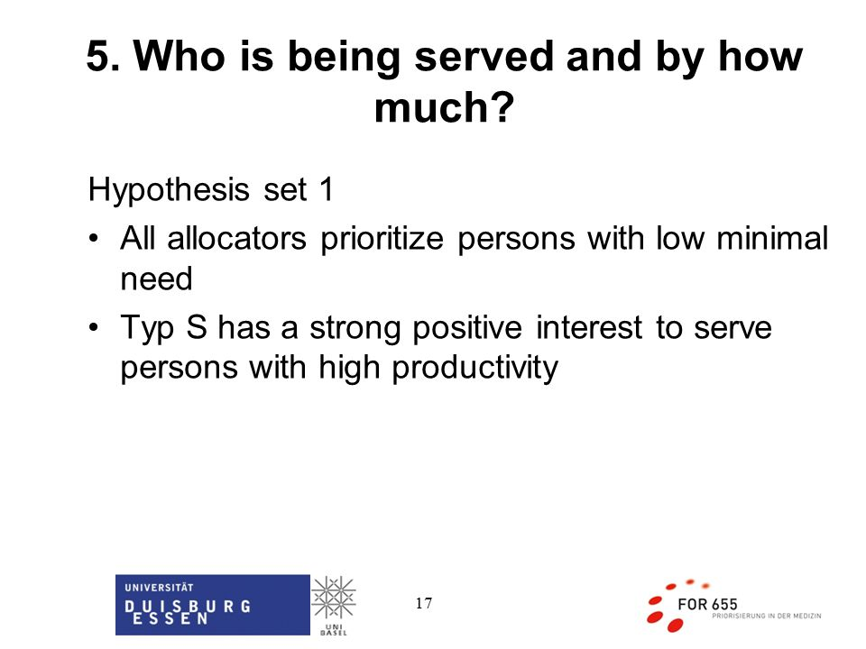 17 Hypothesis set 1 All allocators prioritize persons with low minimal need Typ S has a strong positive interest to serve persons with high productivity 5.
