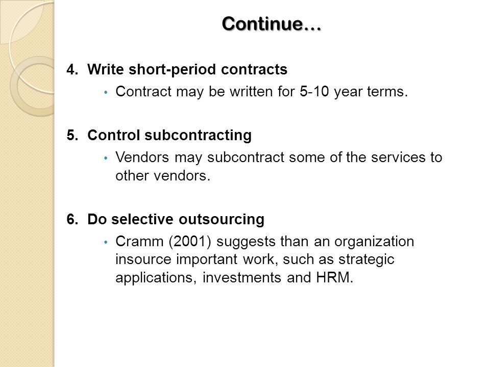 4. Write short-period contracts Contract may be written for 5-10 year terms.