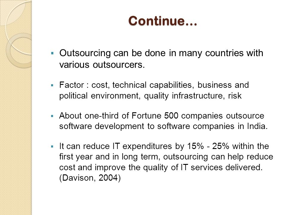  Outsourcing can be done in many countries with various outsourcers.