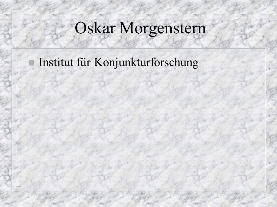 Oskar Morgenstern n Institut für Konjunkturforschung n Sherlock Holmes vs. Moriarty