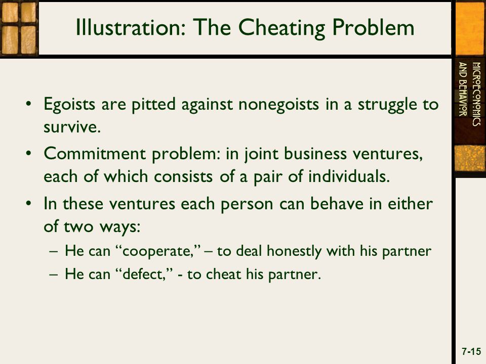Illustration: The Cheating Problem Egoists are pitted against nonegoists in a struggle to survive.