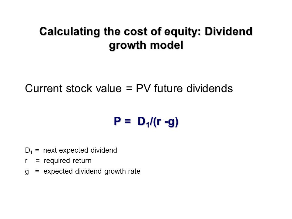 The cost of equity: Clarification The cost of equity = The required return on equity