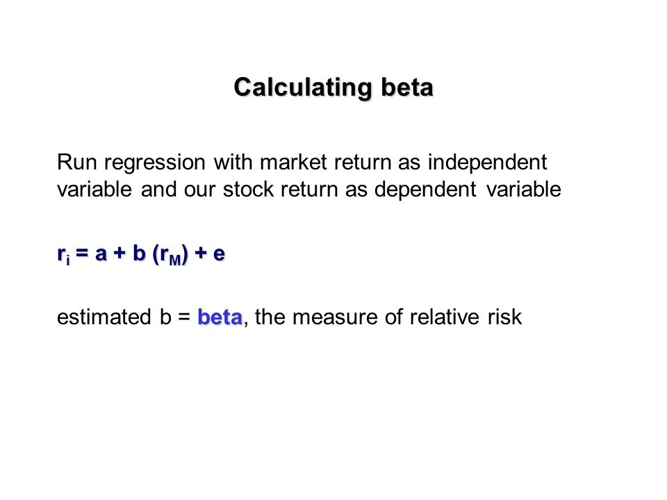 More on risk-return models CAPM: r = r f +b(r M - r f ) beta = relative measure of risk: the amount of volatility our stock adds to the volatility of the market portfolio