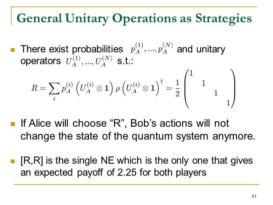 "41 There exist probabilities and unitary operators s.t.: If Alice will choose ""R"", Bob's actions will not change the state of the quantum system anymo"