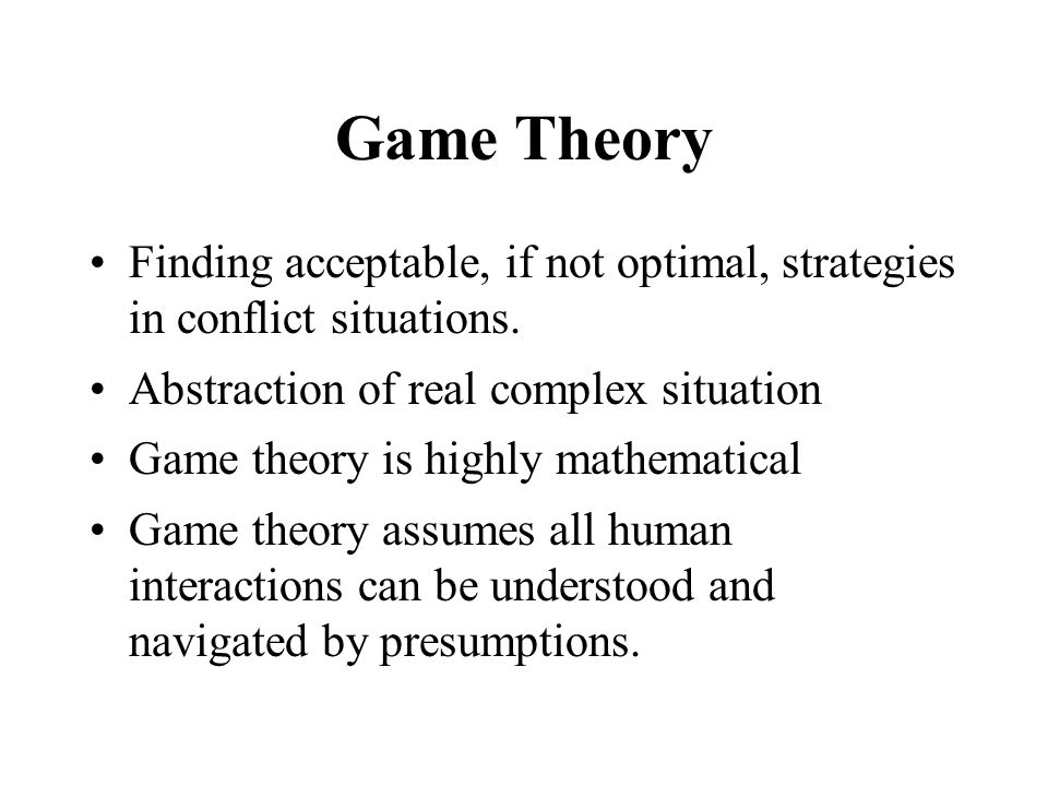 Why is game theory important.All intelligent beings make decisions all the time.