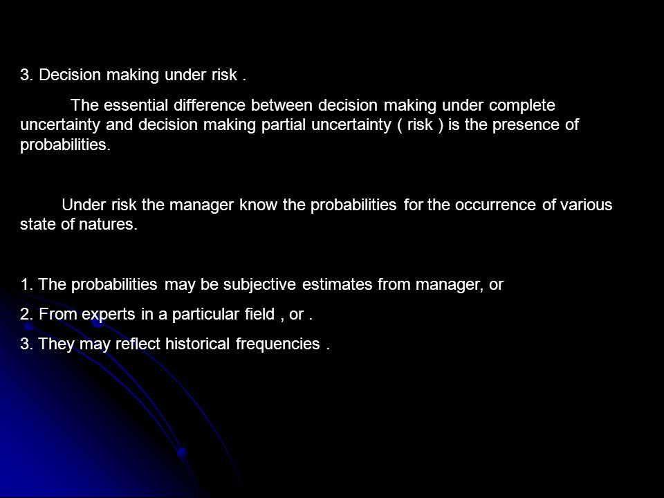 3. Decision making under risk.