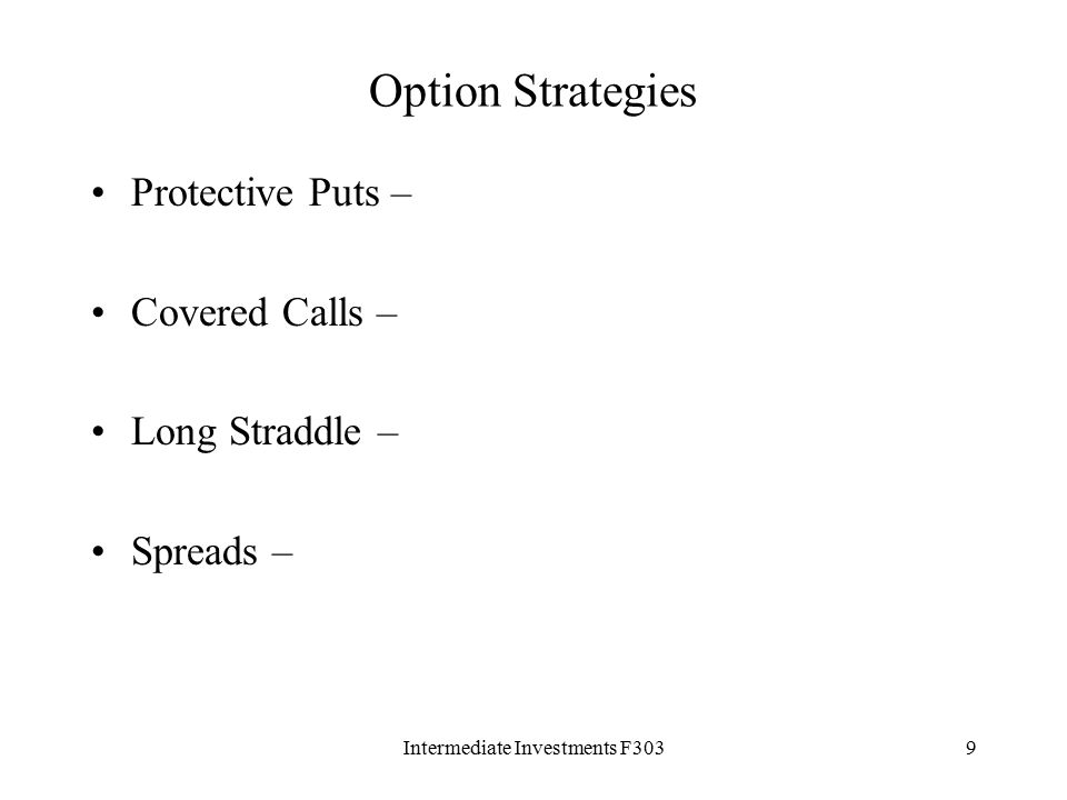 Intermediate Investments F3039 Option Strategies Protective Puts – Covered Calls – Long Straddle – Spreads –