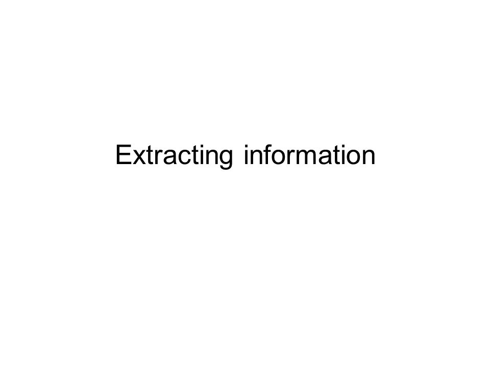 Extracting information