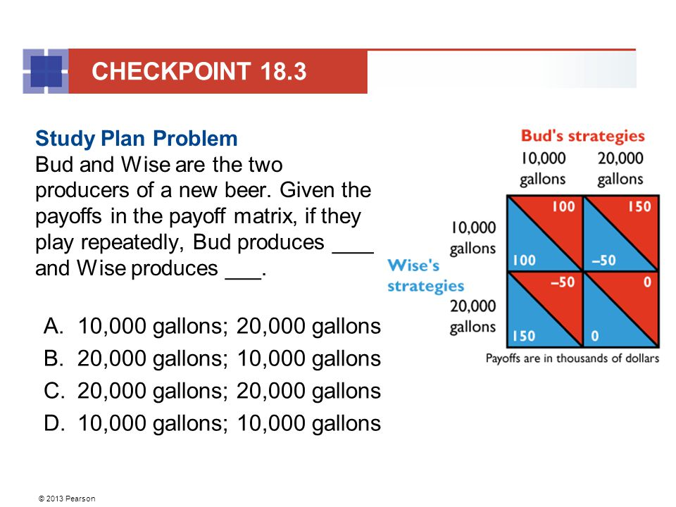 © 2013 Pearson Study Plan Problem Bud and Wise are the two producers of a new beer.