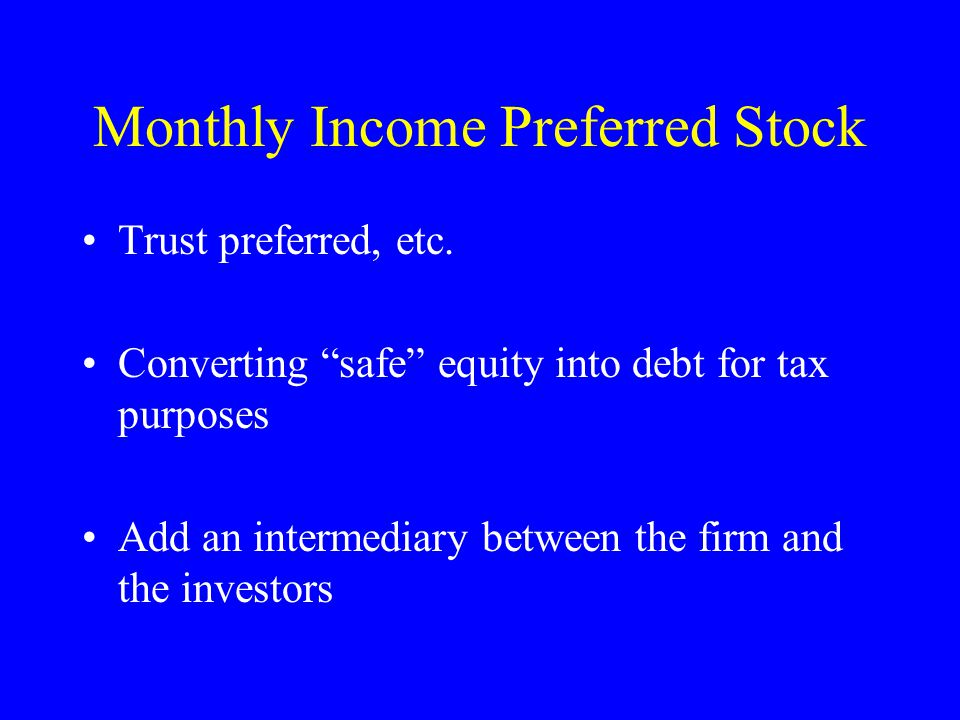 Monthly Income Preferred Stock Trust preferred, etc.