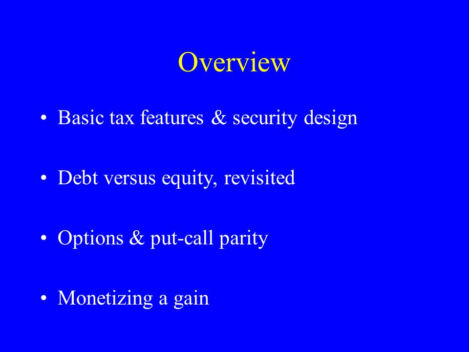 Basic Features of Income Timing –Realization ( wait-and-see ) –Accrual Character –Ordinary or capital –Dividend or interest Source (Foreign or Domestic)