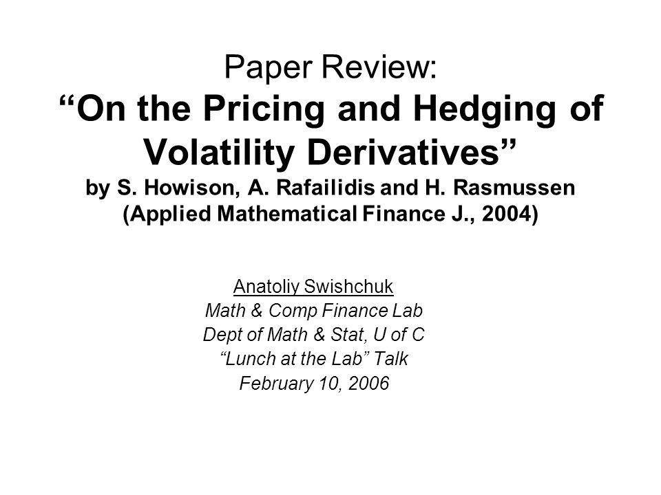 Paper Review: On the Pricing and Hedging of Volatility Derivatives by S.