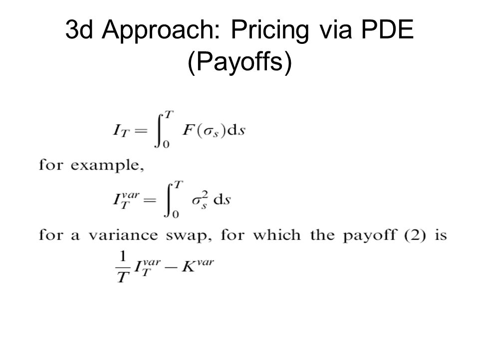 3d Approach: Pricing via PDE (Payoffs)