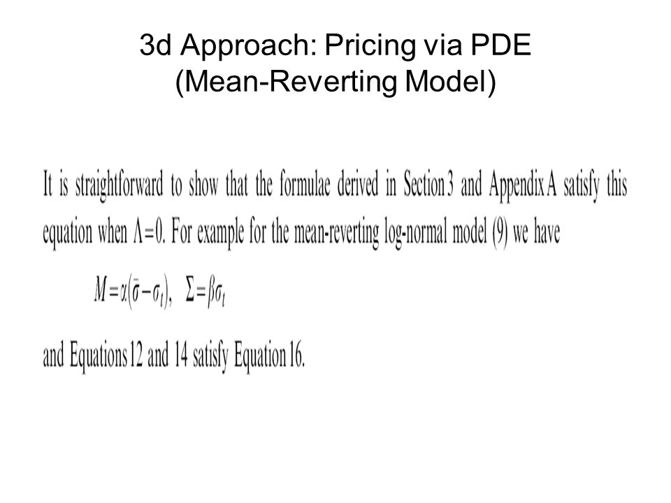 3d Approach: Pricing via PDE (Mean-Reverting Model)