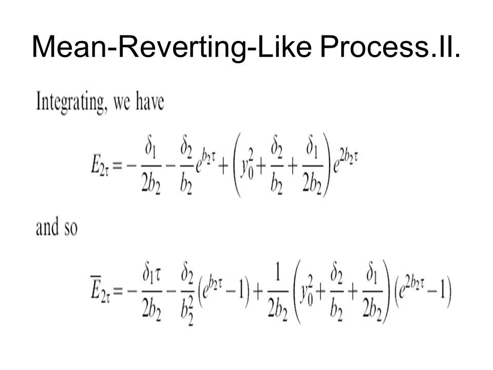 Mean-Reverting-Like Process.II.