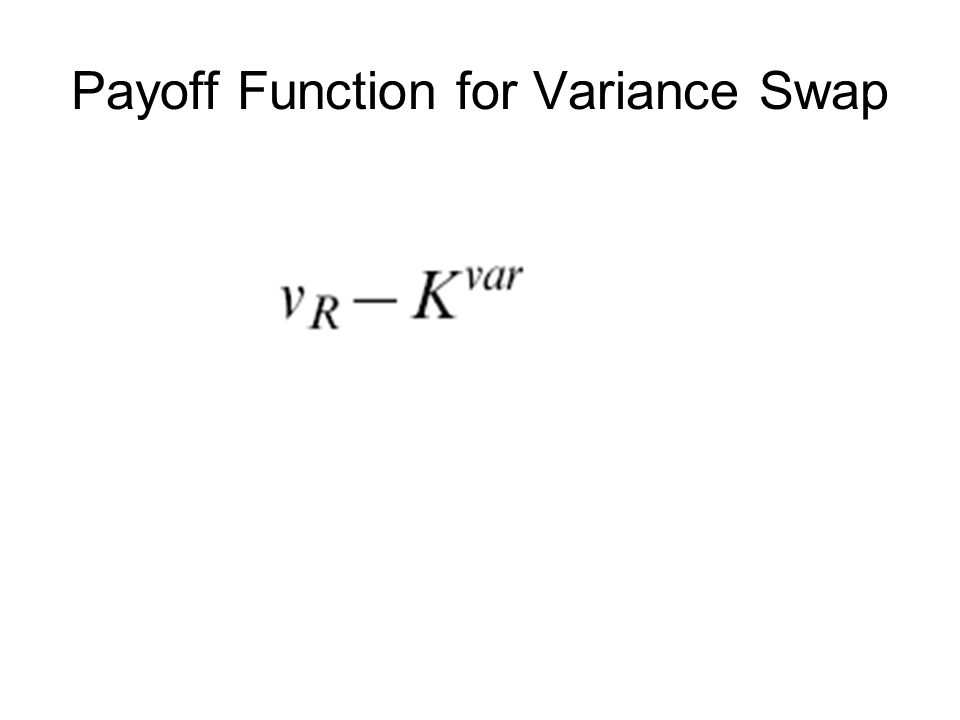 Payoff Function for Variance Swap