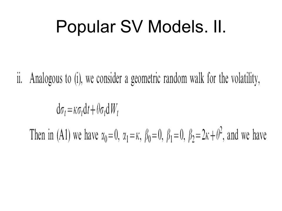 Popular SV Models. II.