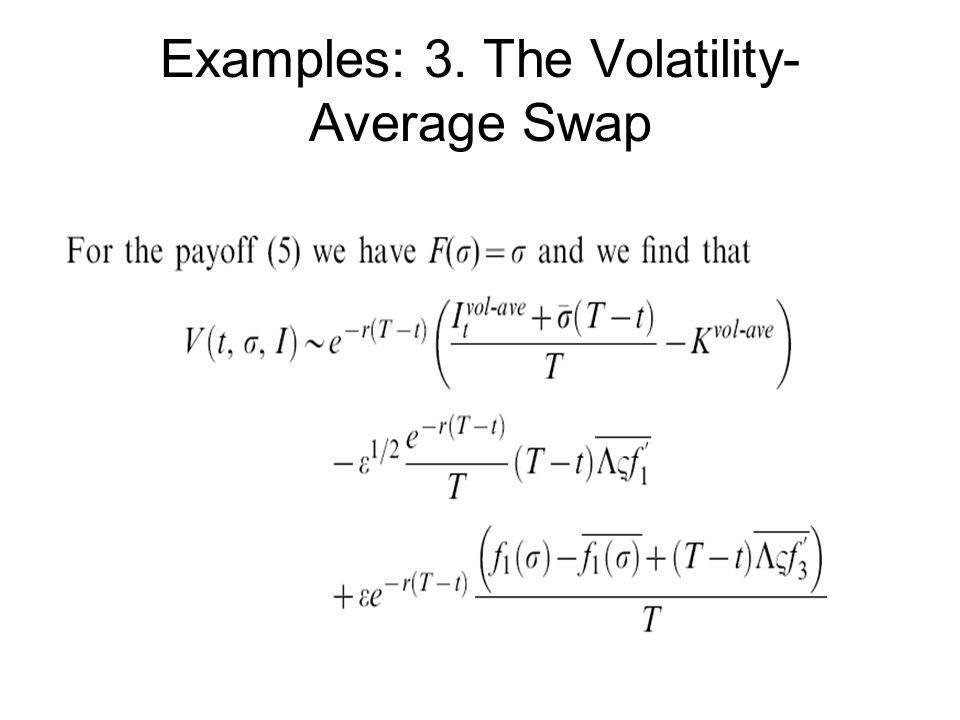 Examples: 3. The Volatility- Average Swap