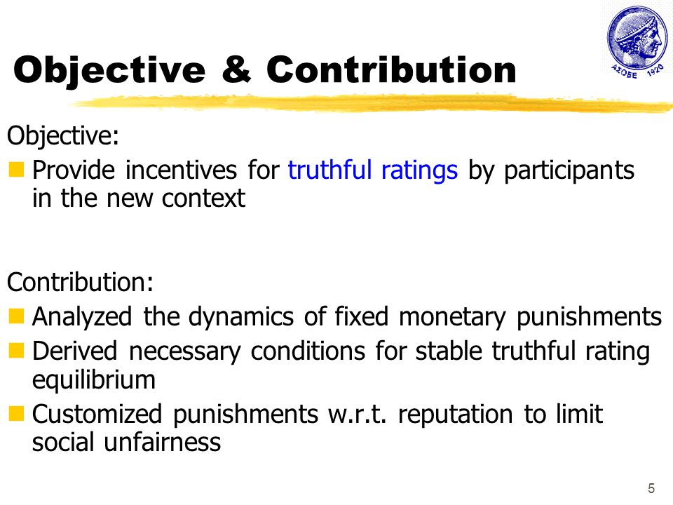 6 Related Work: Monetary-Penalty Approaches Miller, Resnick, Zeckhauser: Truthful rating is a Nash equilibrium for clients if certain penalties are imposed to them upon evidence of lying Jurca, Faltings: Side-payments imposed upon evidence of lying.