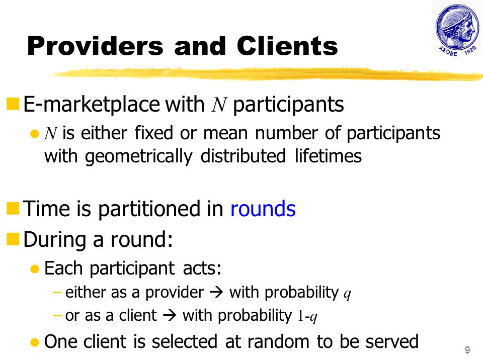 10 Selecting a Provider Reputation-based policy: A clients selects the provider to associate with in a probabilistically fair manner w.r.t.