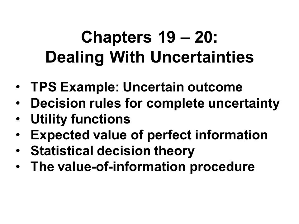 TPS Decision Problem 7 Available decision rules inadequate Need better information Info.