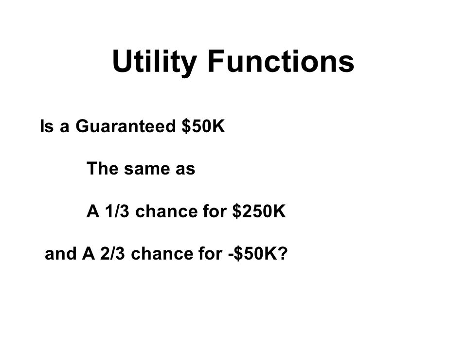 Utility Function for Two Groups of Managers Utility 12345-2-3 10 20 -10 -20 Payoff ($M) Group 1 Group 2