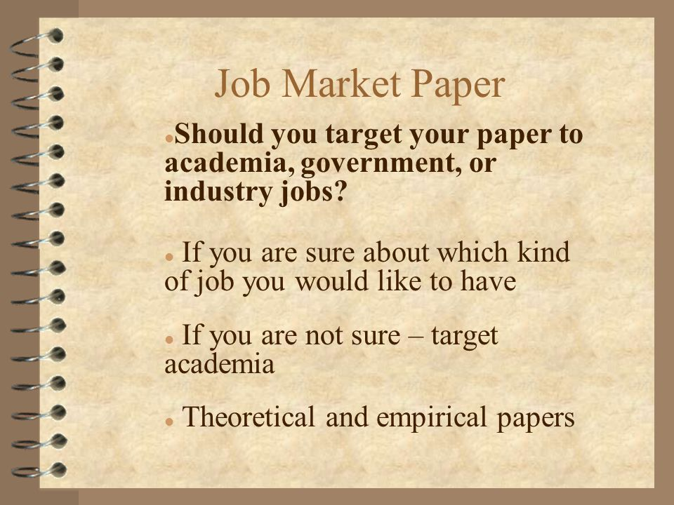 Job Market Paper l Should you target your paper to academia, government, or industry jobs.