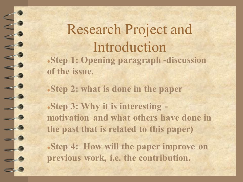 Research Project and Introduction l Step 1: Opening paragraph -discussion of the issue.