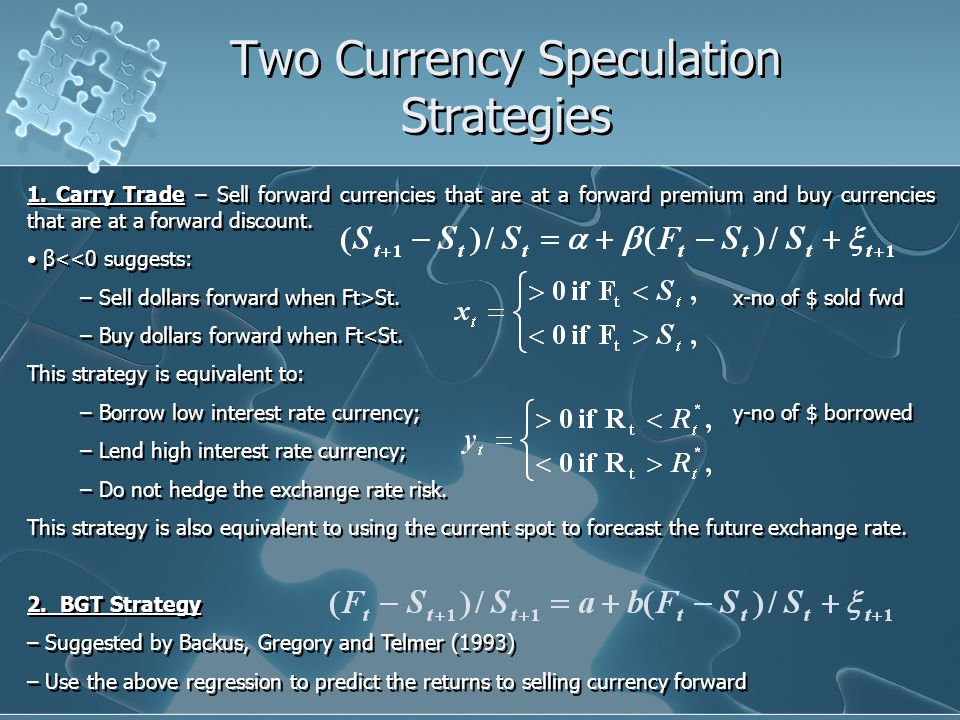 Two Currency Speculation Strategies 1.