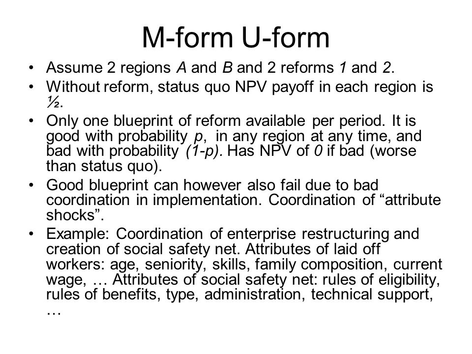 M-form U-form Assume 2 regions A and B and 2 reforms 1 and 2.