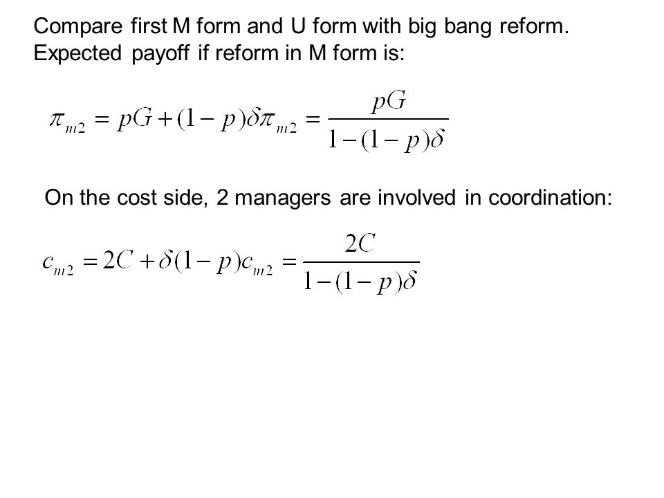Compare first M form and U form with big bang reform.