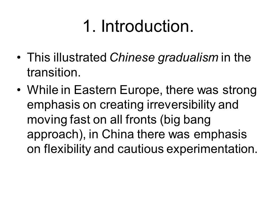 1. Introduction. This illustrated Chinese gradualism in the transition.