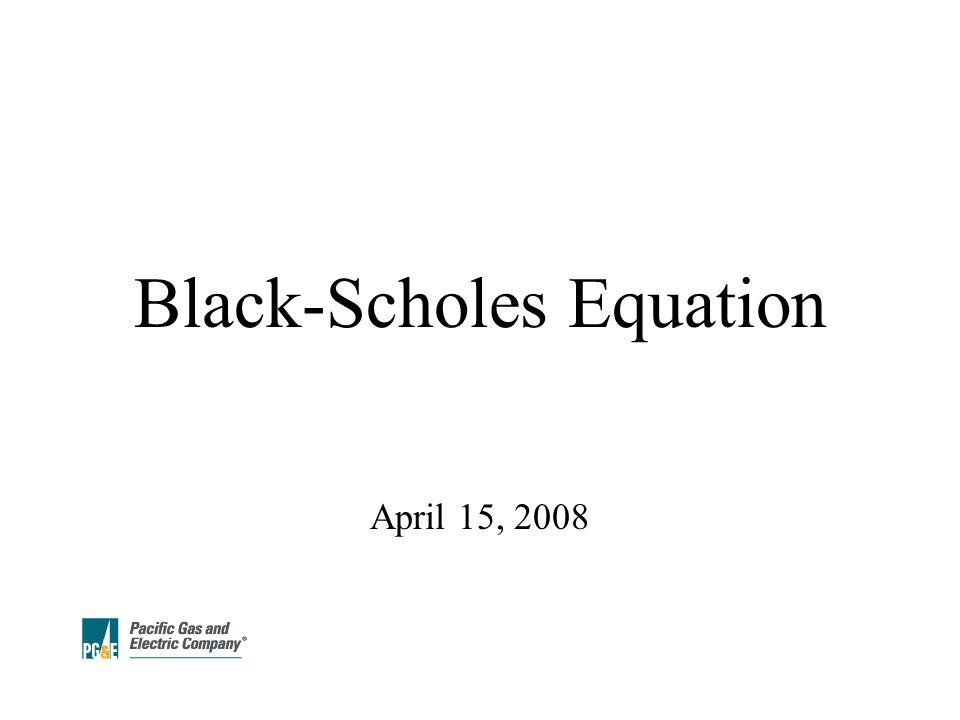 Black-Scholes Equation April 15, 2008