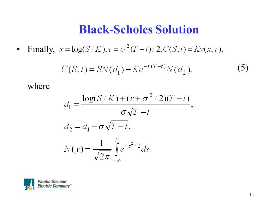 11 Black-Scholes Solution (5) Finally, where