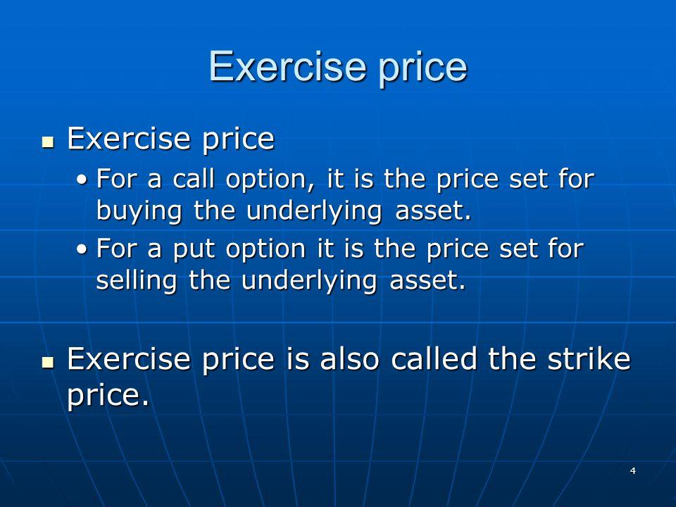 15 Option exercise (2) Question: When do you exercise an option.