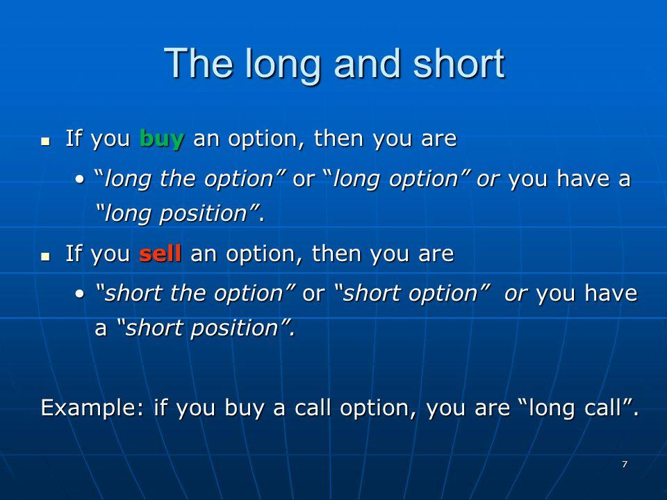 18 Profit/Loss of a Call Option Long Call at $20 Short Call at $20 Short Call at $20