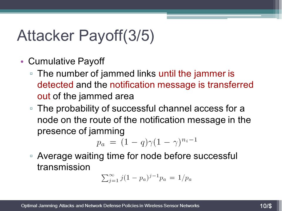 Attacker Payoff(3/5) Cumulative Payoff ▫ The number of jammed links until the jammer is detected and the notification message is transferred out of th