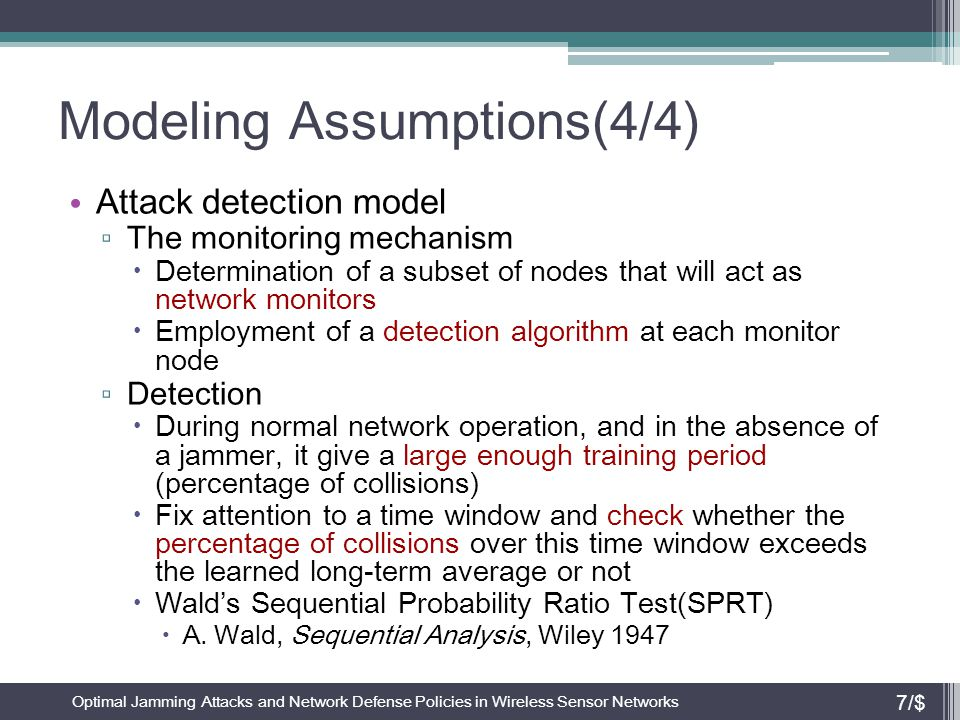 Modeling Assumptions(4/4) Attack detection model ▫ The monitoring mechanism  Determination of a subset of nodes that will act as network monitors  E