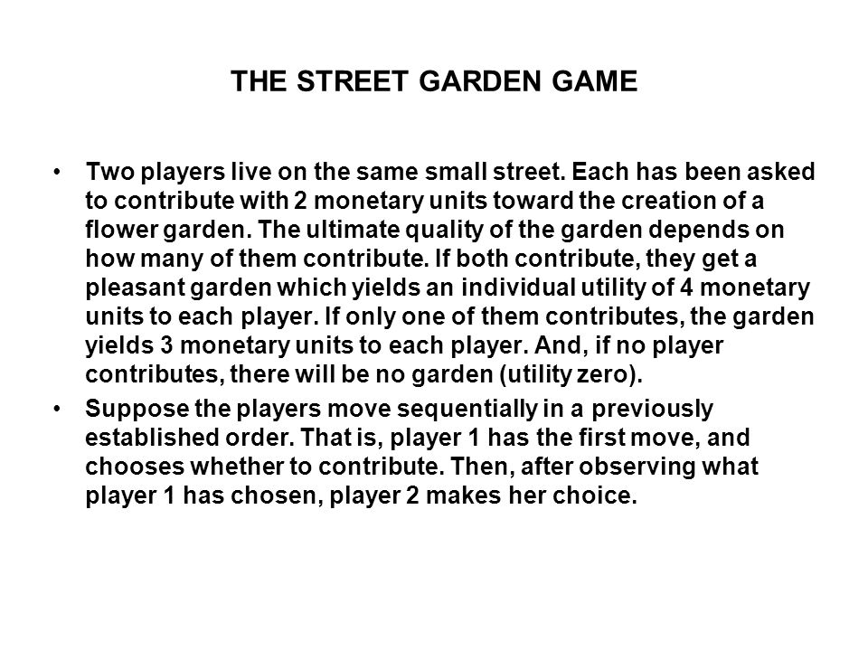 THE STREET GARDEN GAME Two players live on the same small street.