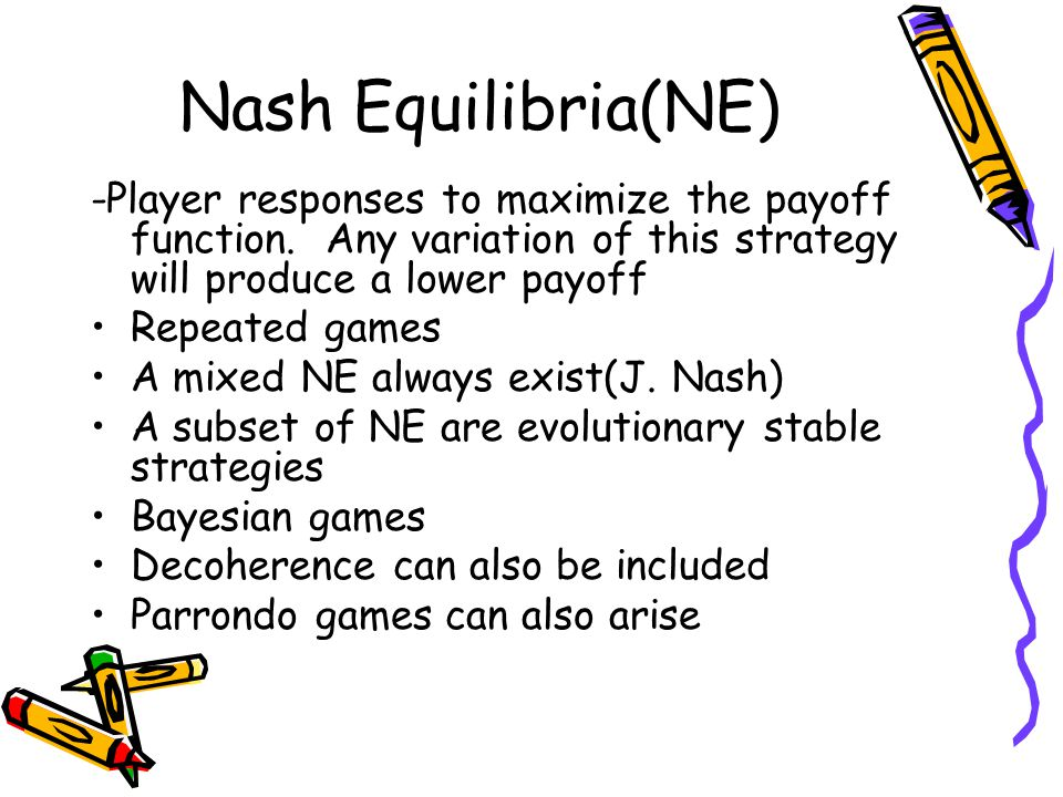 Nash Equilibria(NE) -Player responses to maximize the payoff function.