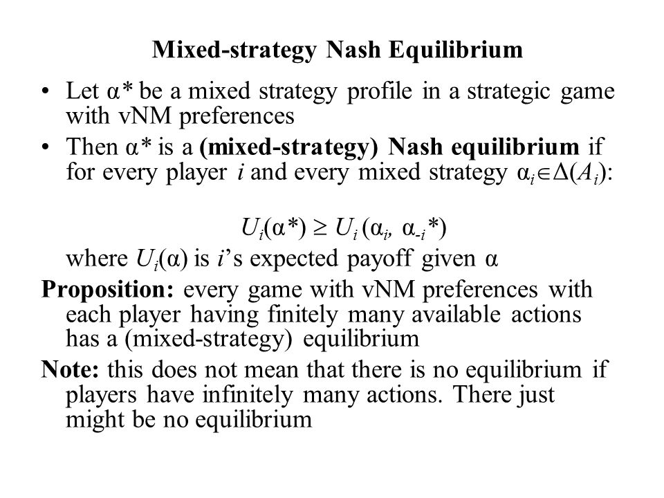 No equilibrium where either player plays a pure strategy (easy) Player2 LR T2,35,0 Player 1M3,21,4 B1,54,1