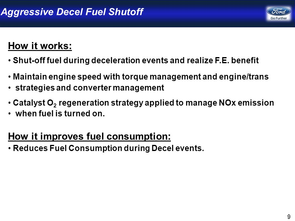 Aggressive Decel Fuel Shutoff How it works: Shut-off fuel during deceleration events and realize F.E.