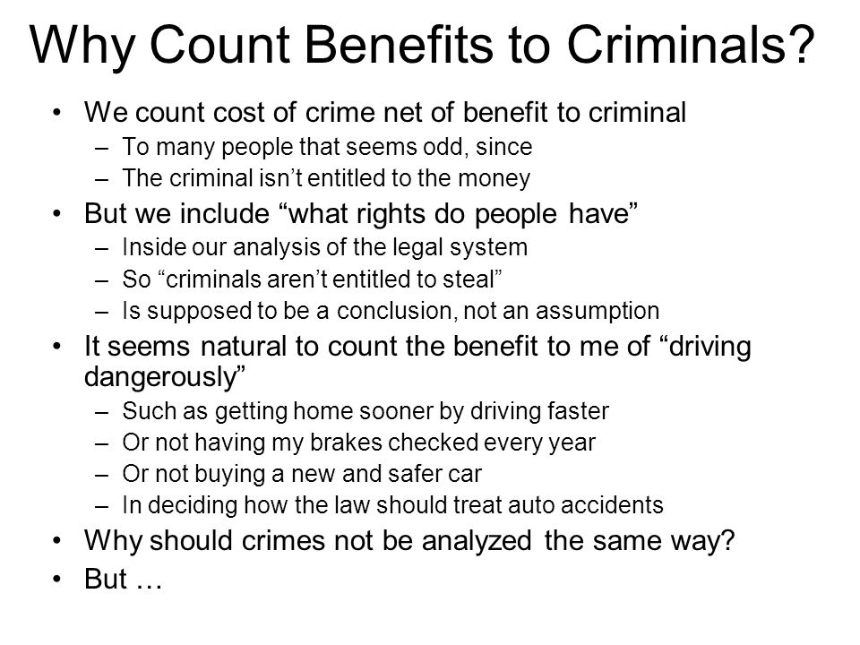 Why Count Benefits to Criminals.