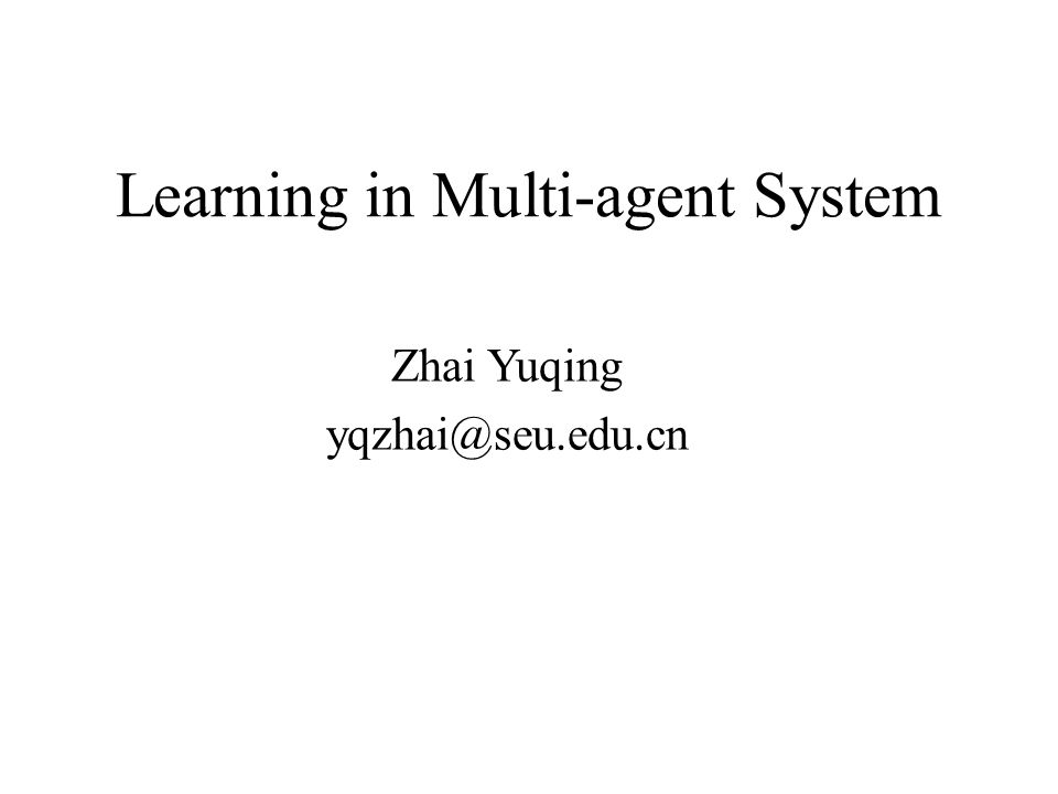 Principal Categories Centralized Learning (isolated learning) –Learning executed by a single agent, no interaction with other agents –Several centralized learners may try to obtain different or identical goals at the same time