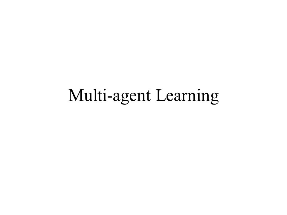 Multi-agent Learning